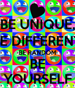 be-unique-be-different-be-random-be-yourself